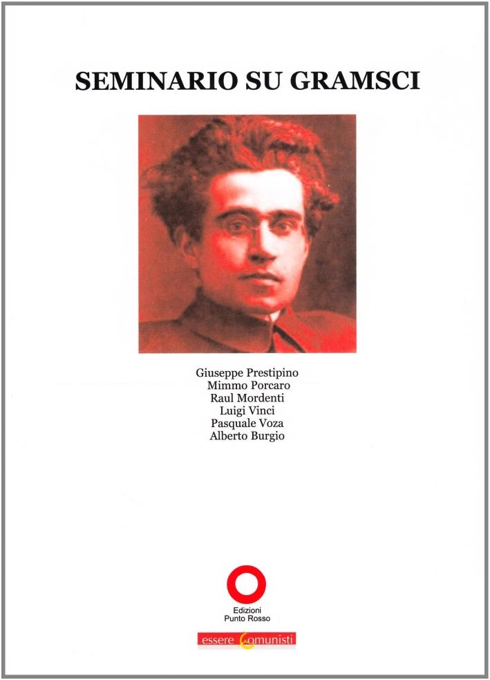 Seminario su Gramsci. Atti del Seminario di studio (Roma, 6-7 febbraio 2010)