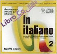 In italiano. Corso multimediale di lingua e civiltà a livello elementare e avanzato. 2 CD Audio. Vol. 2