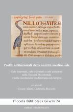 Profili istituzionali della santità mediovale. Culti importati, culti esportati e culti autoctoni nella Toscana Occidentale e nella circolazione mediterranea...
