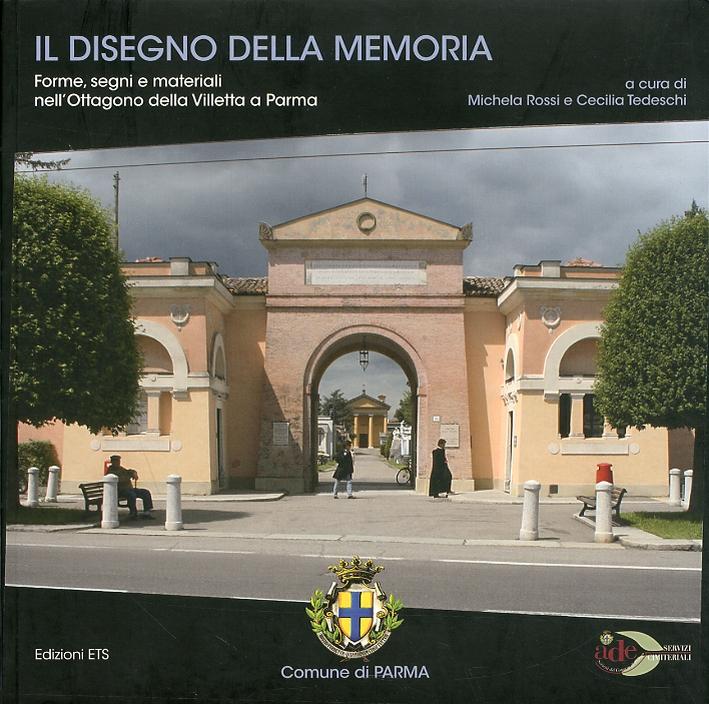 Il Disegno della Memoria. Forme, Segni e Materiali nell'Ottagono della Villetta a Parma