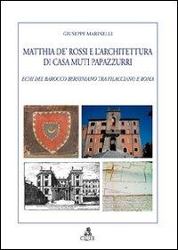 Matthia de' Rossi e l'architettura di casa Muti Papazzurri. Echi del barocco berniniano tra Filacciano e Roma.