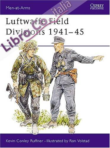Luftwaffe Field Divisions, 1941-45.