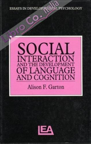 Social Interaction and the Development of Language and Cogni.