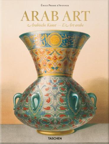 Prisse d'Avennes. Arab art. Ediz. illustrata