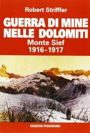 Guerra di mine nelle dolomiti monte sief 1916 1917