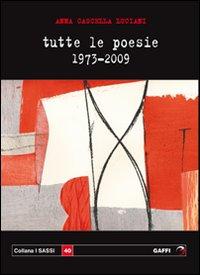 Tutte le poesie 1973-2009