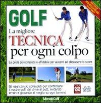 Golf. La migliore tecnica per ogni colpo