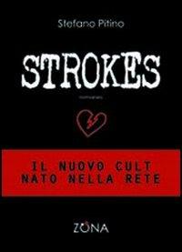 Strokes.