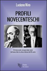 Profili novecenteschi. Un'interessante rassegna degli autori che hanno fatto la cultura italiana del XX secolo