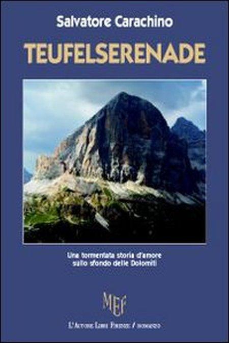 Teufelserenade. Una tormentata storia d'amore sullo sfondo delle Dolomiti