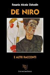 De Niro e altri racconti. Percorsi tortuosi della ragione e del cuore