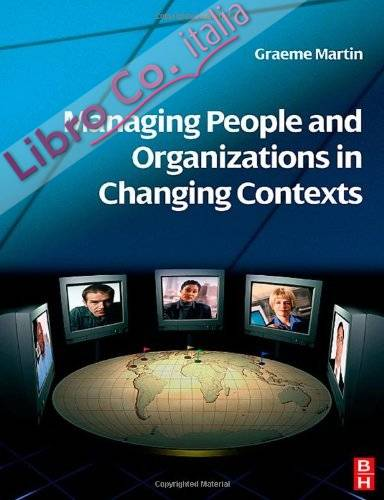 Managing People and Organizations in Changing Contexts.