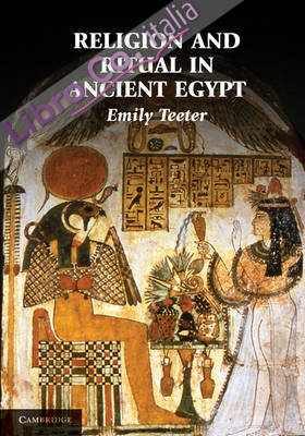Religion and Ritual in Ancient Egypt.
