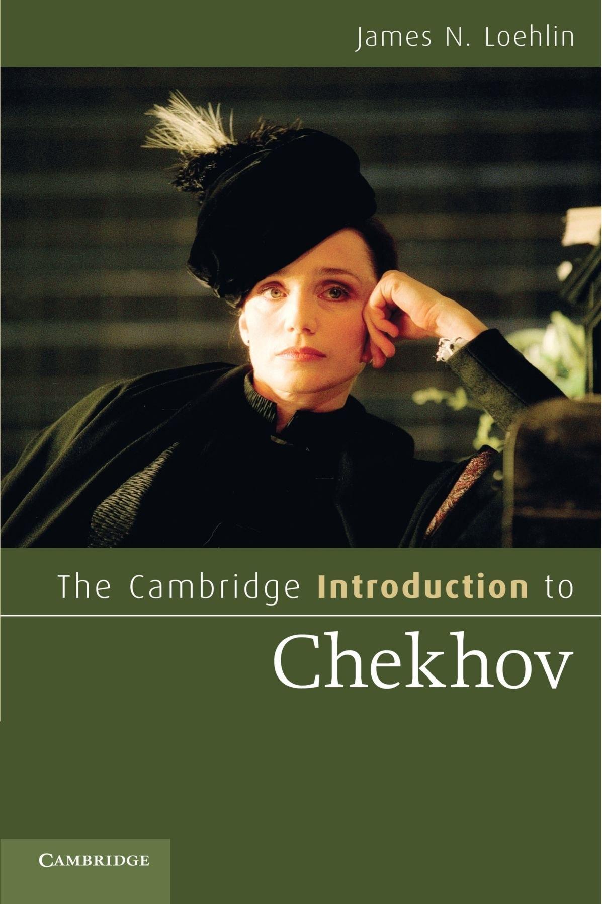 Cambridge Introduction to Chekhov.