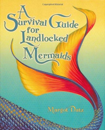 Survival Guide for Landlocked Mermaids.