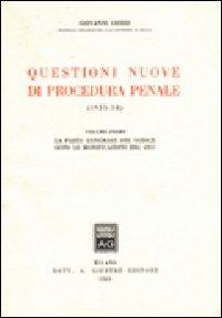 Questioni nuove di procedura penale. Vol. 1: La parte generale del Codice dopo le modificazioni del 1955