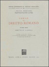 Corso di diritto romano. Vol. 1: Diritto di famiglia