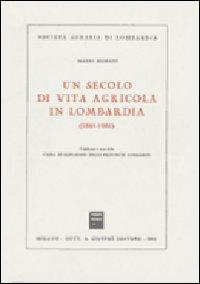 Un secolo di vita agricola in Lombardia (1861-1961).