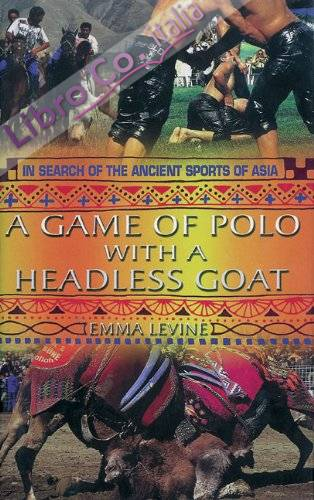 Game of Polo with a Headless Goat