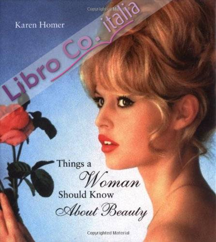 Things a Woman Should Know About Beauty.