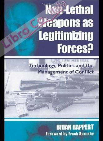 Non-Lethal Weapons as Legitimizing Forces?