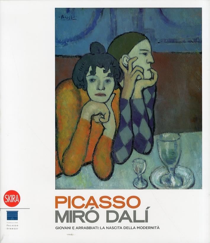 Picasso, Miró, Dalí. Giovani e Arrabbiati. La nascita della modernità