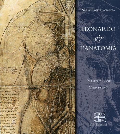 Leonardo & l'Anatomia. [Edizione Italiana]