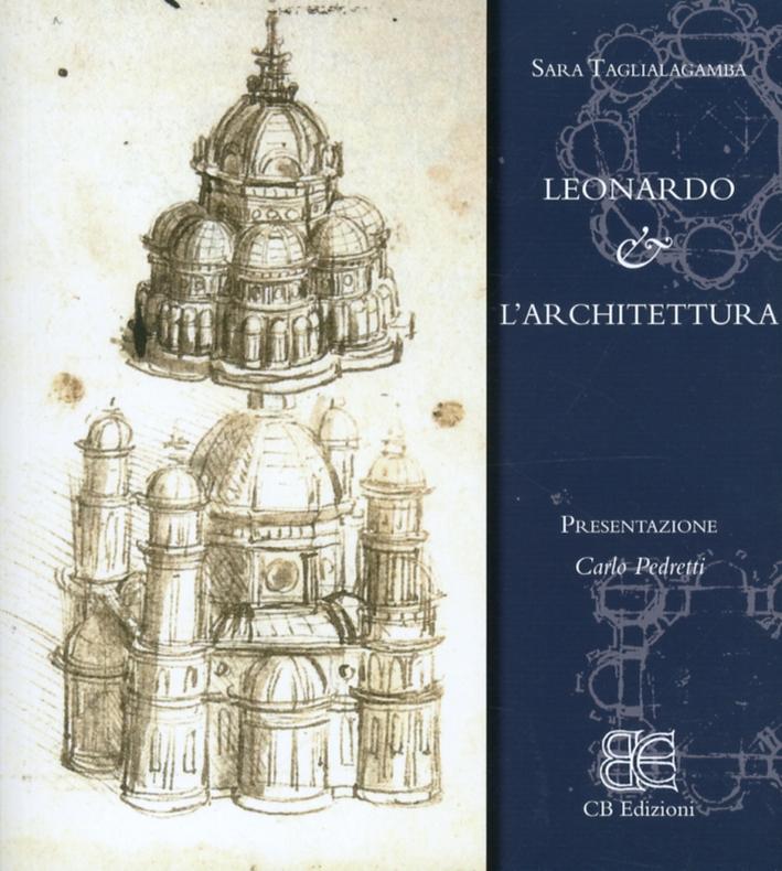 Leonardo & l'Architettura. [Edizione Italiana]