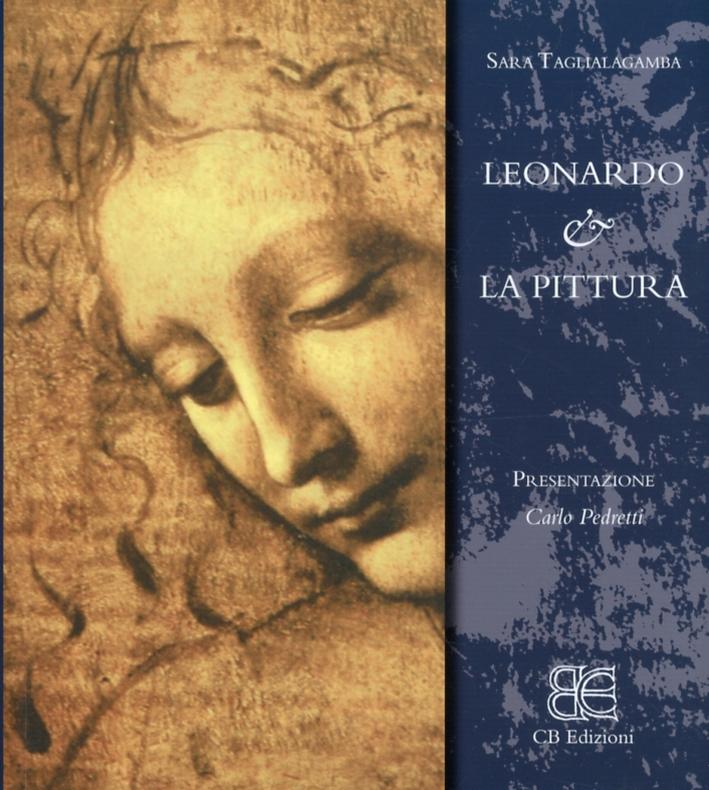 Leonardo & la Pittura. [Edizione Italiana]