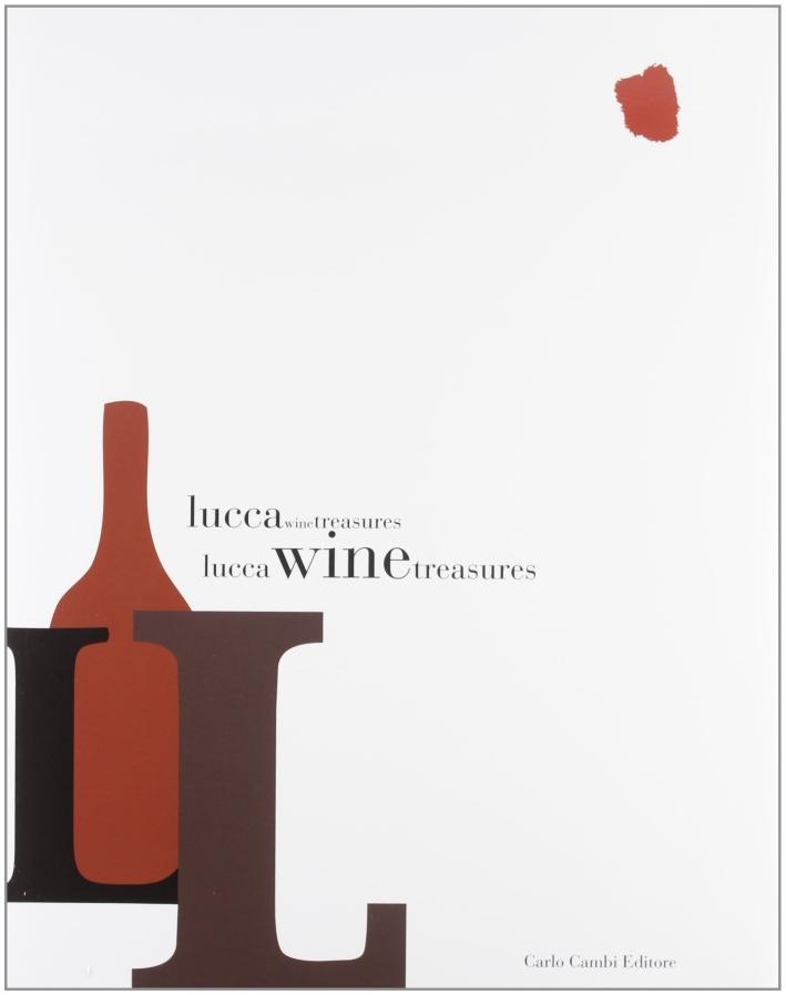 Lucca Wine Treasures. Ediz. italiana