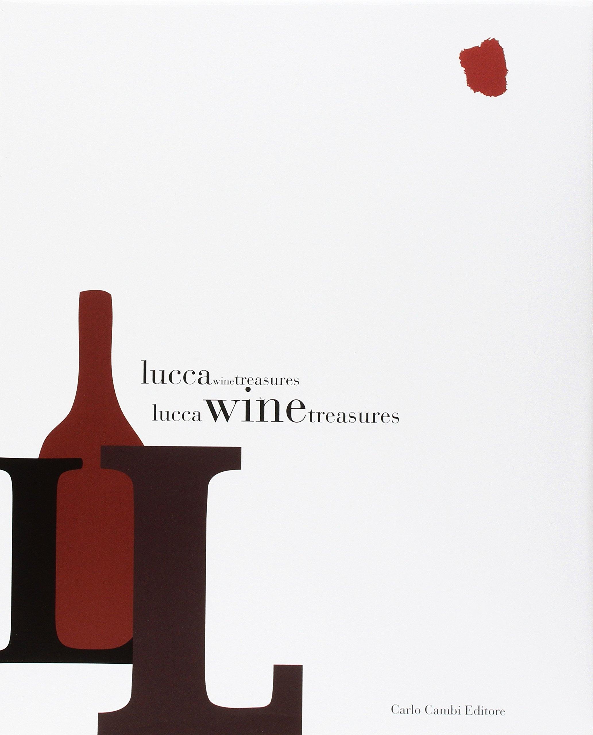 Lucca Wine Treasures. Ediz. illustrata