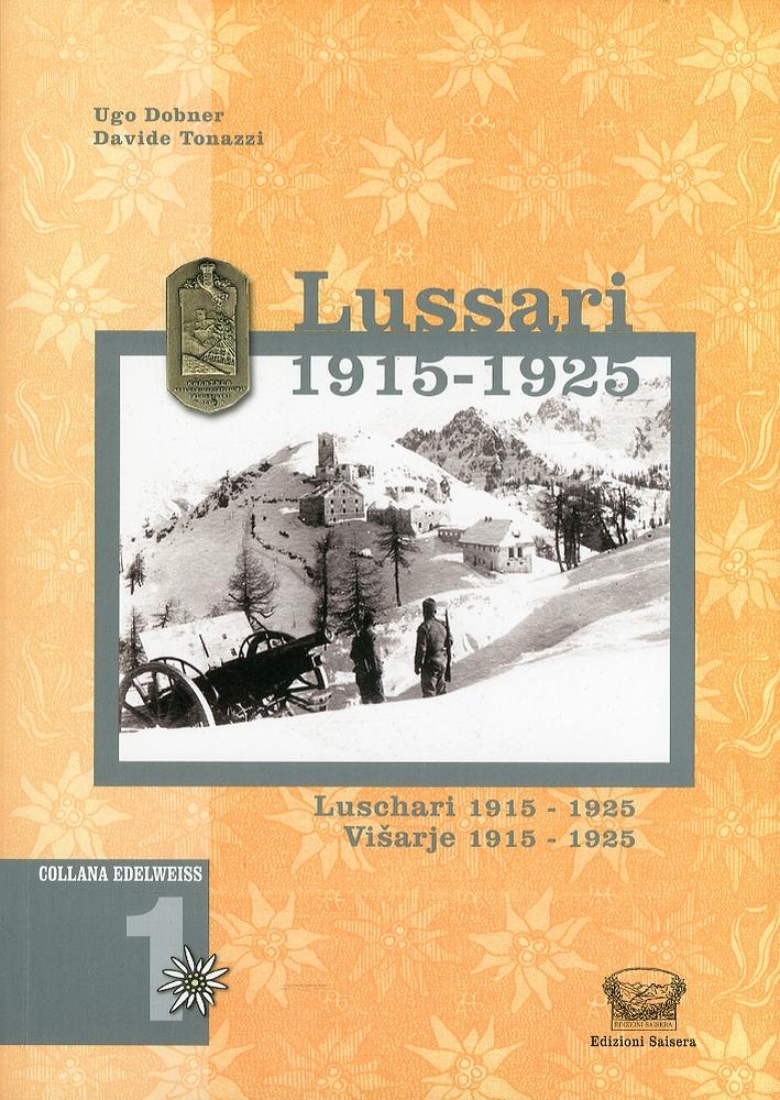 Lussari 1915-1925. Luschari 1915-1925. Visarje 1915-1925. [Edizione Italiana, Tedesca, Croata]