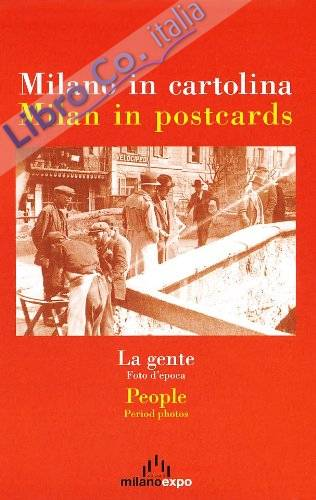 Milano in cartolina. La gente