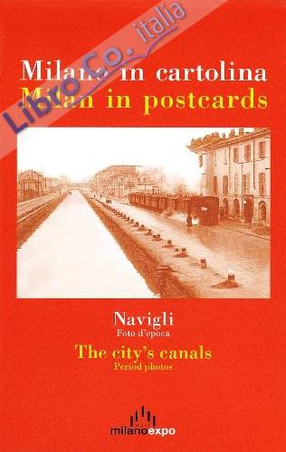 Milano in cartolina. Navigli, foto d'epoca