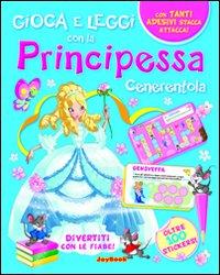 Principessa Cenerentola. Con stickers