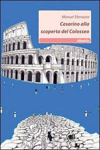 Cesarino alla scoperta del Colosseo