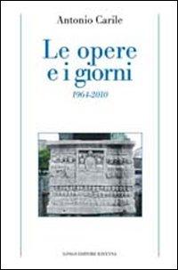 Le Opere e i Giorni (1964-2010).