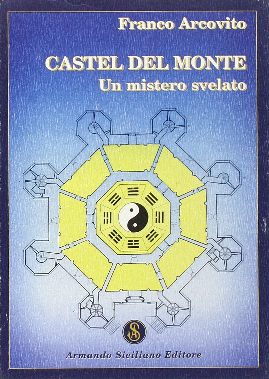 Castel del Monte. Un mistero svelato