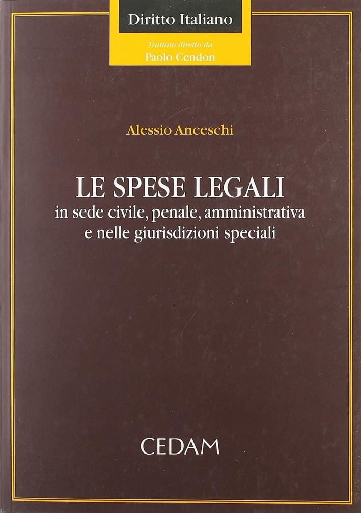 Le spese legali. In sede civile, penale, amministrativa e nelle giurisdizioni speciali