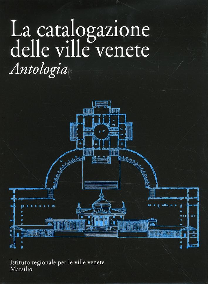La catalogazione delle Ville Venete. Antologia
