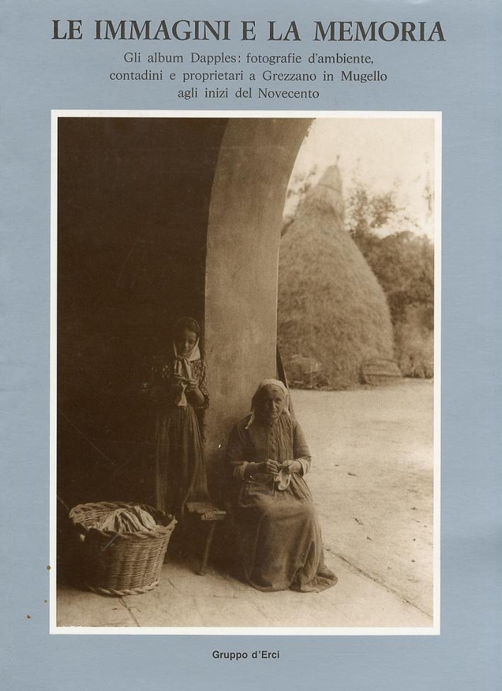 Le immagini e la memoria. Gli album Dapples: fotografie d'ambiente, contadini e proprietari a Grezzano in Mugello agli inizi del Novecento