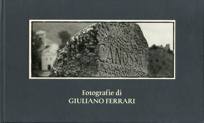 Canossa. Fotografie di Giuliano Ferrari. [Edizione Italiana, Inglese, Tedesca e Francese]
