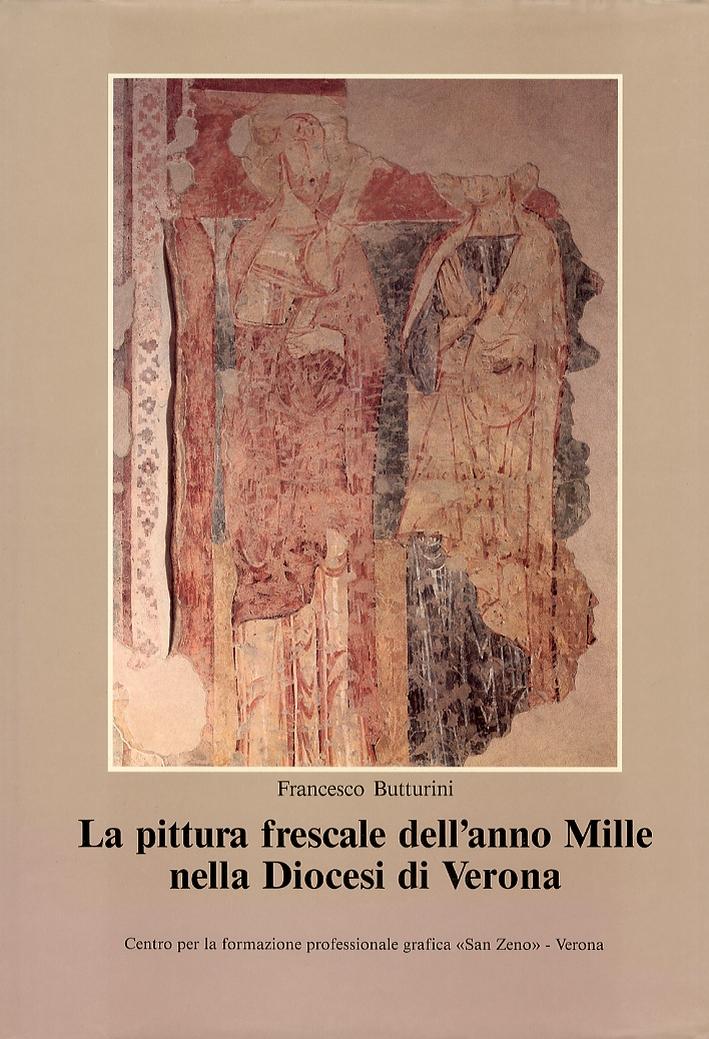 La pittura frescale dell'anno Mille nella Diocesi di Verona