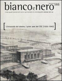 Bianco & Nero. Rivista Quadrimestrale del Centro Sperimentale di Cinematografia. Vol. 566. 2010