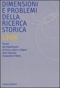 Dimensioni e Problemi delle Ricerca Storica. Rivista del Dipartimento di Storia Moderna dell'Università degli Studi di Roma