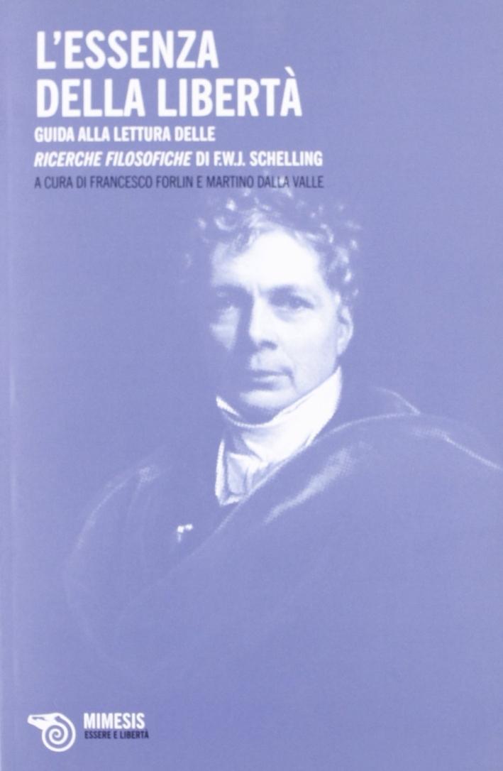 Essenze della libertà. Guida alla lettura delle ricerche filosofische di F. W. J. Schelling