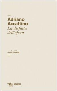 Un Salto nell'Alto. Vol. 4: la Disfatta dell'Opera