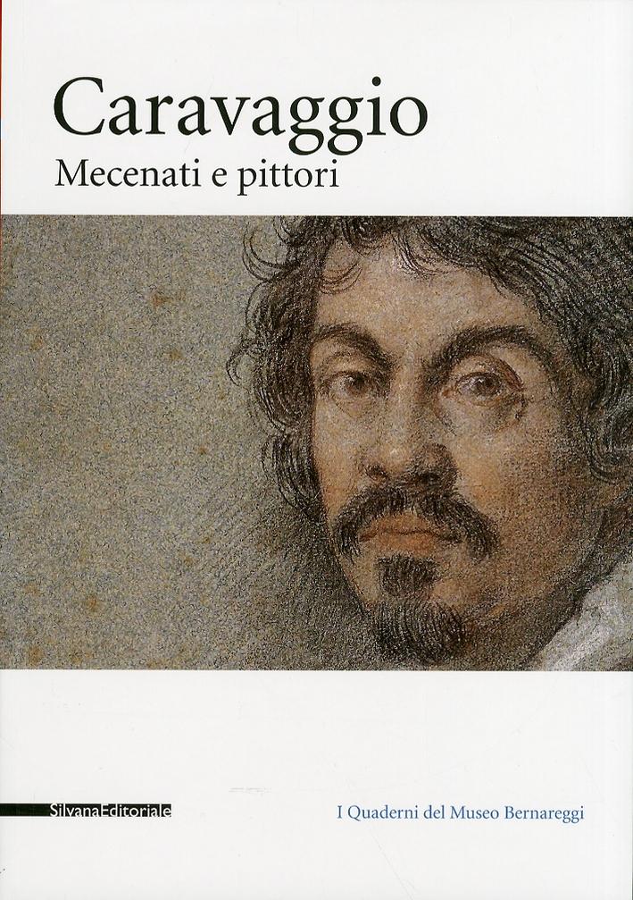 Caravaggio. Mecenati e Pittori