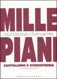 Mille piani. Capitalismo e schizofrenia