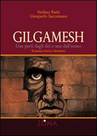 Gilgamesh. Due parti dagli dei e una dall'uomo